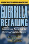 Guerrilla Retailing - Jay Conrad Levinson, Orvel Ray Wilson