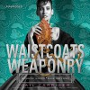 Waistcoats & Weaponry - Gail Carriger, Moira Quirk
