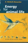 Energy for Animal Life - R. McNeill Alexander