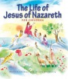 The Life of Jesus of Nazareth for Children - Marion Thomas, Frank Endersby