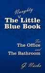 The (Naughty) Little Blue Book for the Office and the Bathroom - G. Nrbo, G. Nrbo
