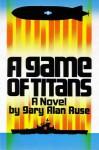 A Game of Titans - Gary Alan Ruse