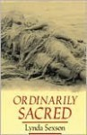 Ordinarily Sacred (Studies in Religion and Culture) - Lynda Sexson