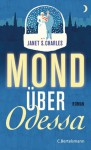 Mond über Odessa - Janet Skeslien Charles, Astrid Arz