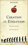 Creation vs. Evolution: Do You Know All the Facts? - John Jacobs