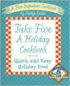 Take Five a Holiday Cookbook: Quick and Easy Holiday Food - Debbye Dabbs