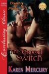 The Good Switch [Bound to Please 2] - Karen Mercury
