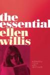 The Essential Ellen Willis - Ellen Willis, Nona Willis Aronowitz