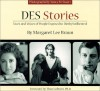 Des Stories: Faces and Voices of People Exposed to Diethylstilbestrol - Margaret Lee Braun, Theo Colborn, Nancy M. Stuart