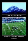The Divide War: Montana's Golden Treasure - Pat Kearney