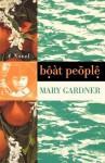 Boat People - Mary Gardner