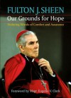Our Grounds for Hope - Fulton J. Sheen