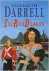 The Rice Dragon - Elizabeth Darrell