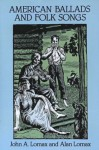American Ballads and Folk Songs (Dover Books on Music) - John A. Lomax, Alan Lomax