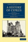 A History of Cyprus, Volume 2: The Frankish Period, 1192-1432 - George Hill