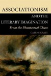 Associationism and the Literary Imagination: From the Phantasmal Chaos - Cairns Craig