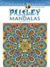 Creative Haven Paisley Mandalas Coloring Book (Creative Haven Coloring Books) - Shala Kerrigan, Creative Haven