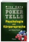 Poker Tells: Psychologie und Körpersprache am Pokertisch (German Edition) - Mike Caro, Isabella Kowatsch
