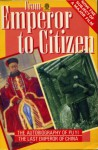From Emperor to Citizen: The Autobiography of Aisin-Gioro Pu Yi (Oxford Paperbacks) - Puyi, Aisin-Gioro Pu Yi, W. J. F. Jenner, W. J. F. Jenner