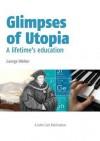 Glimpses of Utopia - George Walker