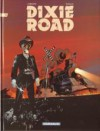 Dixie Road, tome 3 - Jean Dufaux