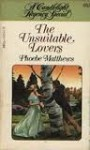 The Unsuitable Lovers (Candlelight Regency Special, 682) - Phoebe Matthews