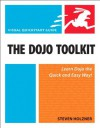 The Dojo Toolkit: Visual QuickStart Guide - Steven Holzner