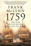 1759: The Year Britain Became Master of the World - Frank McLynn