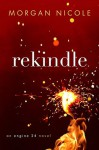 Rekindle (Engine 24, #1) - Morgan Nicole