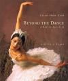 Beyond the Dance: A Ballerina's Life - Cary Fagan, Chan Hon Goh