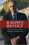 Ralph's Revolt: The Case for Joining Nader's Rebellion - Greg Bates, Common Courage Press