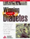 Winning With Diabetes: Inspiring Stories Of Famous And Not So Famous People With Diabetes Who Live Life Abundantly - American Diabetes Association