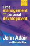 Time Management and Personal Development - John Adair