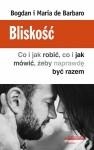 Bliskość. Co i jak robić, co i jak mówić, żeby naprawdę być razem - Bogdan De Barbaro, Natalia de Barbaro