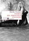 Storia Del Miracolo Italiano: Culture, Identità, Trasformazioni Fra Anni Cinquanta E Sessanta - Guido Crainz