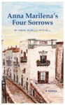 Anna Marilena's Four Sorrows - Irene Mitchell