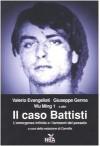 Il caso Battisti: l'emergenza infinita e i fantasmi del passato - Wu Ming 1, Giuseppe Genna, Valerio Evangelisti