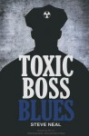 Toxic Boss Blues - Steve Neal
