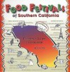 Food Festivals of Southern California: Traveler's Guide and Cookbook - Bob Carter