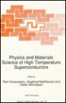 Physics and Materials Science of High Temperature Superconductors - R. Kossowsky