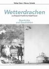 Wetterdrachen Von Benjamin Franklin Bis Rudolf Grund - Walter Diem, Werner J. Schmidt