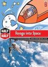 Voyage Into Space: Great Story & Cool Facts - Hubert Ben Kemoun, Christian Grenier, Moutarde, Matthieu Blanchin