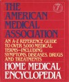 The American Medical Association Home Medical Encyclopedia: An A-Z Reference Guide to over 5000 Medical Terms (Volume ONE & TWO) - Charles B. Clayman, American Medical Association