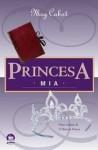 Princesa Mia (O Diário da Princesa, #9) - Meg Cabot, Ana Ban