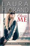 Chase Me (Paris Nights) (Volume 2) - Laura Florand