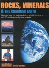 Rocks, Minerals & the Changing Earth - Jack Challoner