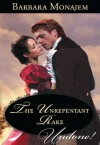The Unrepentant Rake (Mills & Boon Historical Undone) - Barbara Monajem