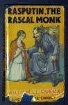 Rasputin the Rascal Monk - William Le Queux