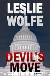 Devil's Move: A Thriller (Political Terrorism Technothriller) - Leslie Wolfe