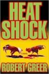 Heat Shock - Robert Greer